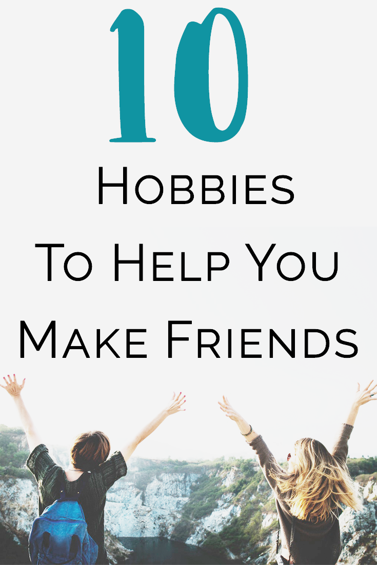 hobbies to help you make new friends